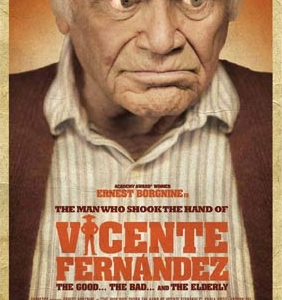 """The Man Who Shook the Hand Of Vicente Fernandez"" Movie Critique – So long to Ernest Borgnine"